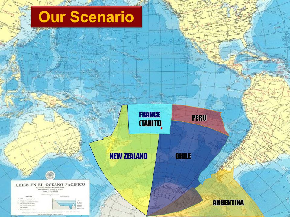 Our Scenario FRANCE (TAHITI) PERU NEW ZEALAND CHILE ARGENTINA