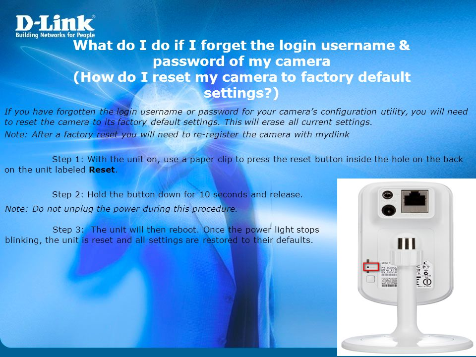 What do I do if I forget the login username & password of my camera (How do I reset my camera to factory default settings )