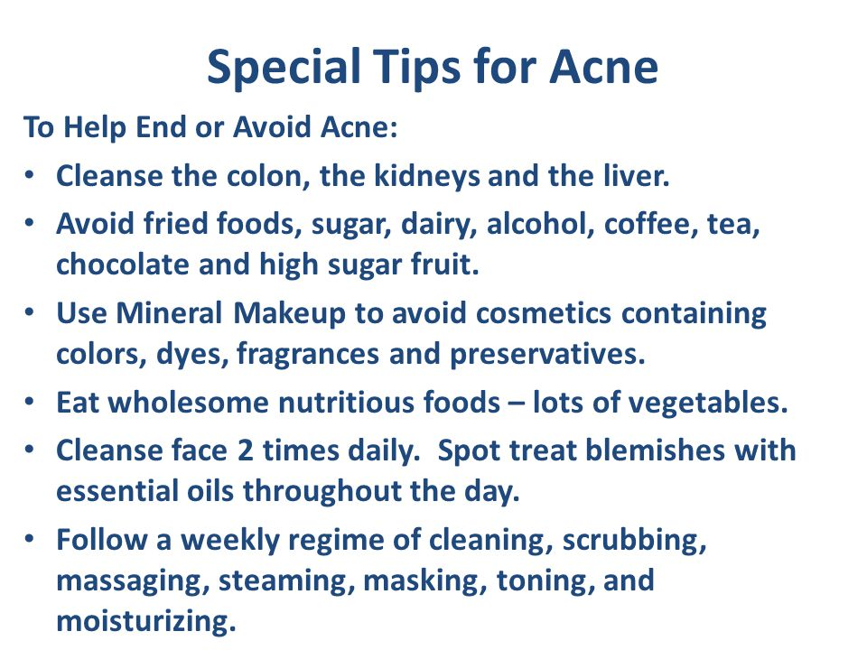 Special Tips for Acne To Help End or Avoid Acne: