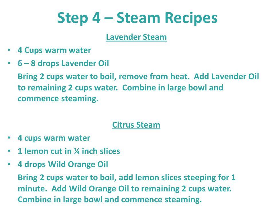 Step 4 – Steam Recipes Lavender Steam 4 Cups warm water