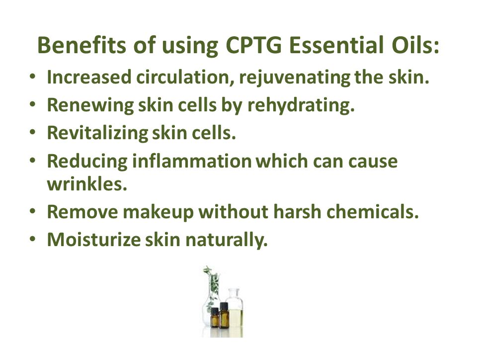 Benefits of using CPTG Essential Oils: