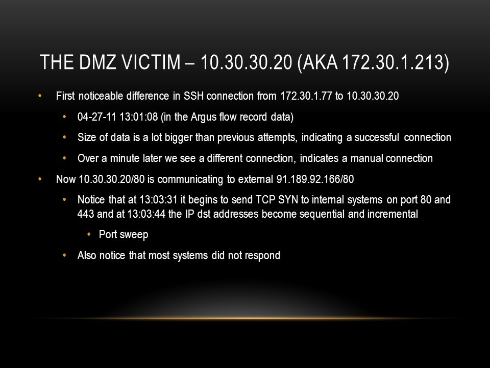 The DMZ victim – 10.30.30.20 (aka 172.30.1.213) First noticeable difference in SSH connection from 172.30.1.77 to 10.30.30.20.
