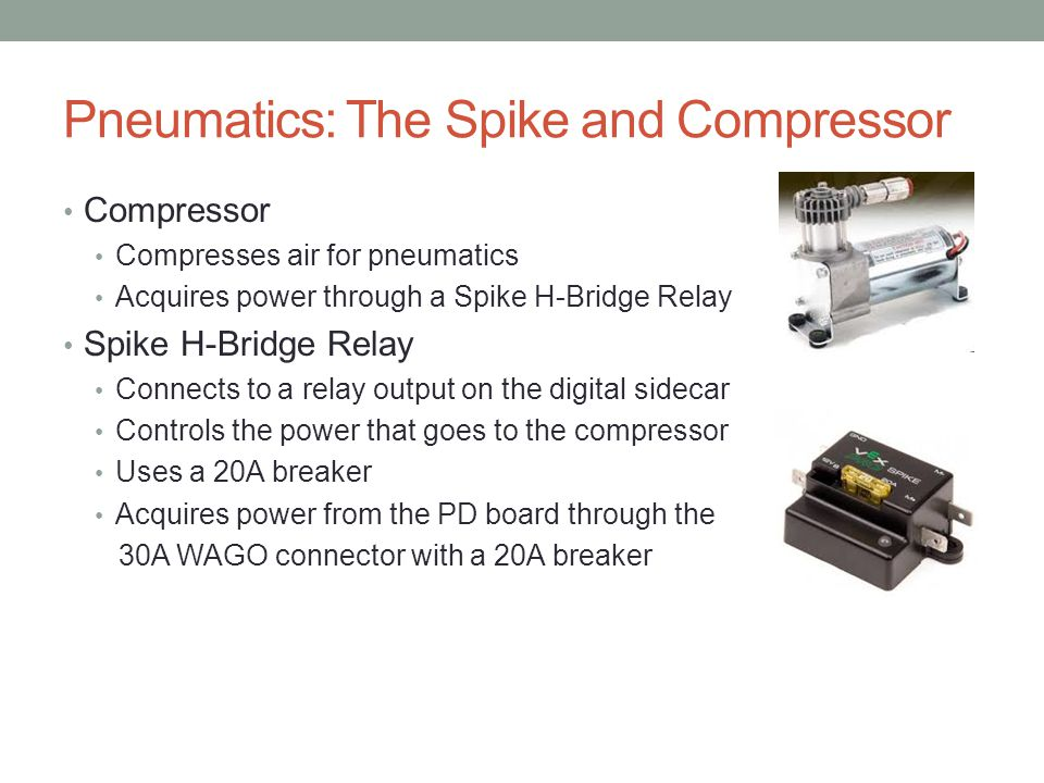 Pneumatics: The Spike and Compressor