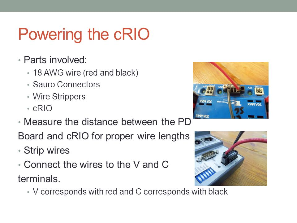 Powering the cRIO Parts involved: Measure the distance between the PD