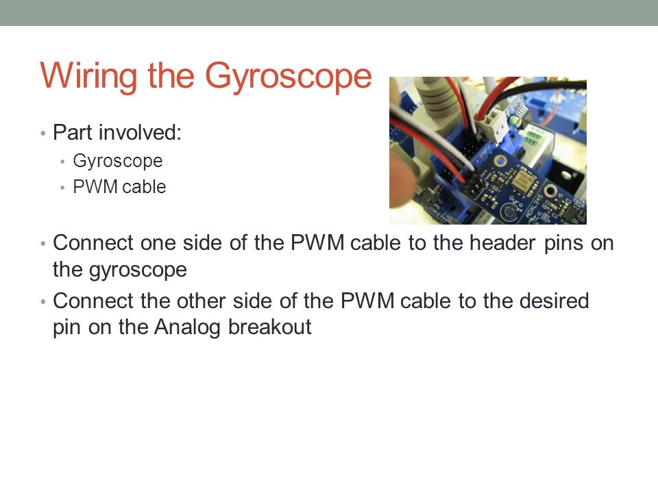 Wiring the Gyroscope Part involved: