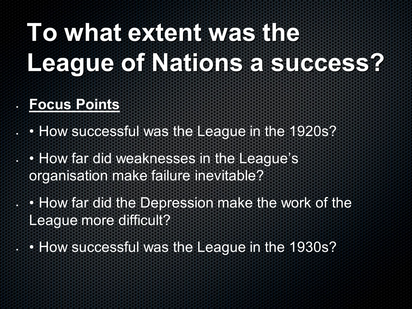 To what extent was the League of Nations a success
