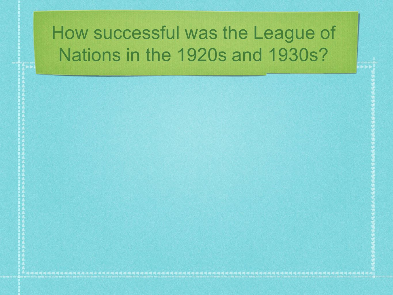 How successful was the League of Nations in the 1920s and 1930s