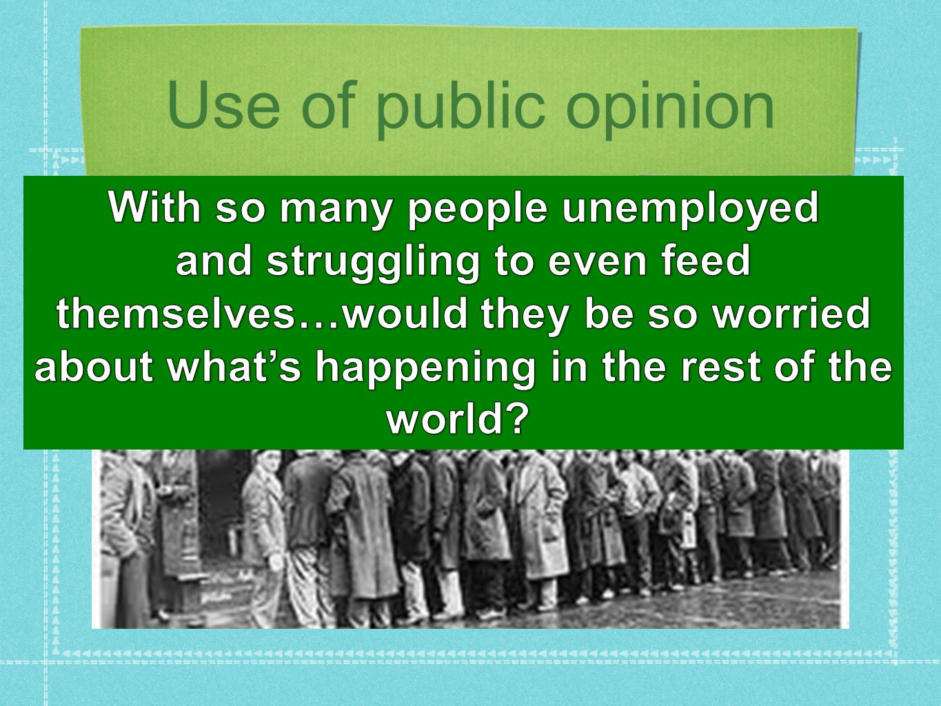 Use of public opinion With so many people unemployed