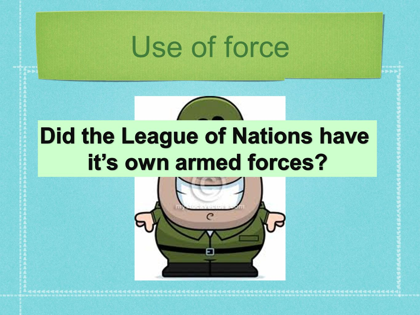 Did the League of Nations have