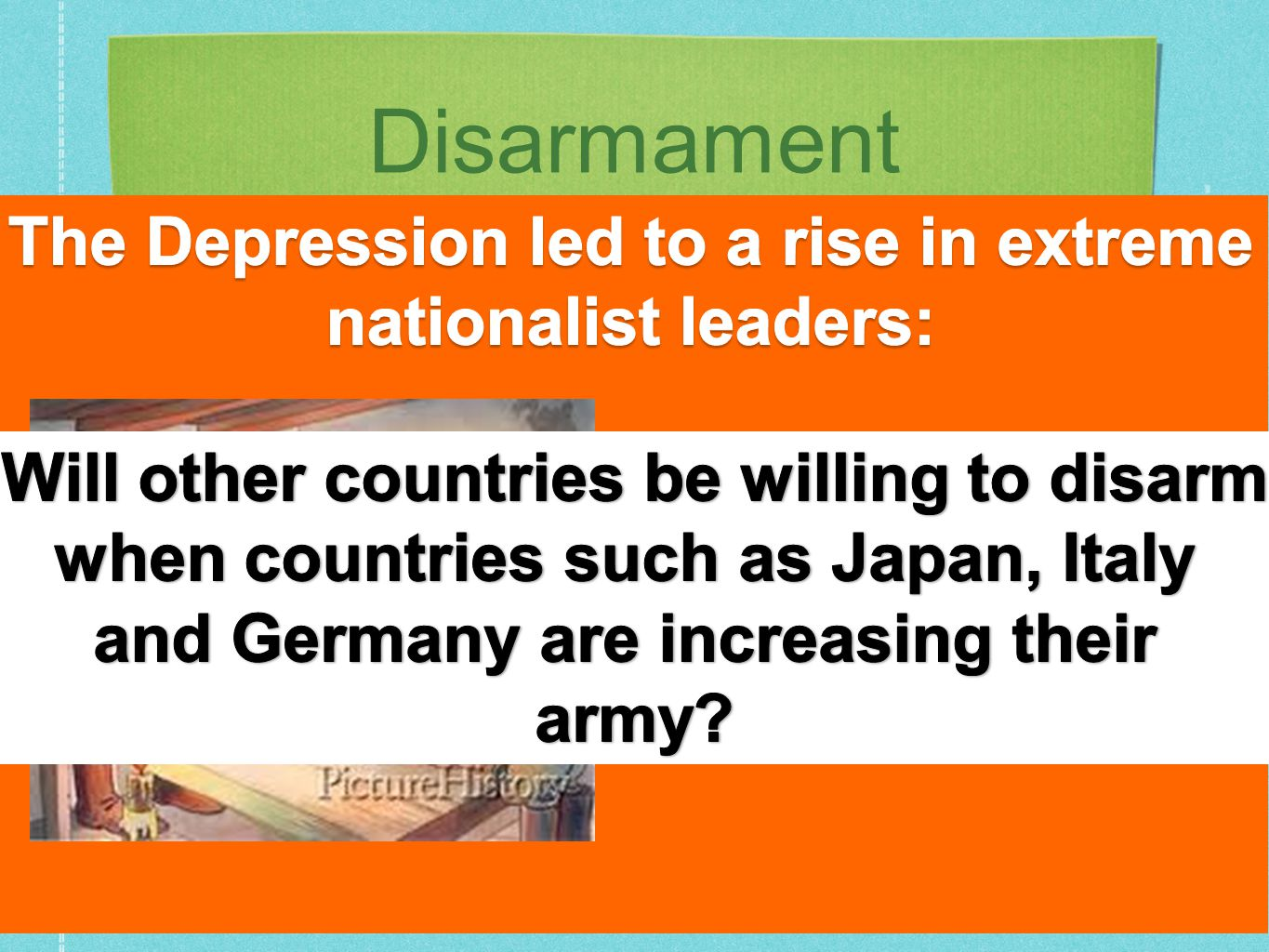 Disarmament The Depression led to a rise in extreme