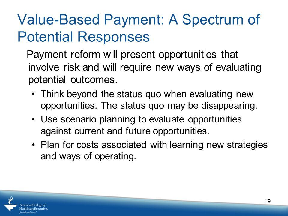 Value-Based Payment: A Spectrum of Potential Responses