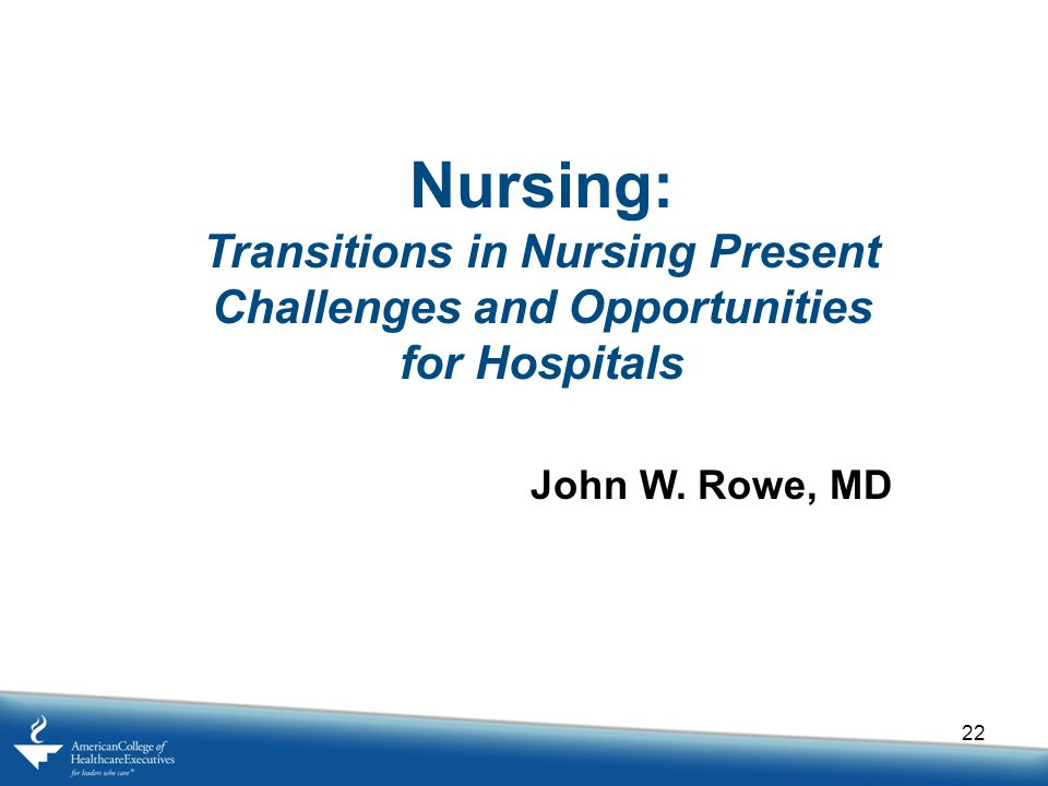 Transitions in Nursing Present Challenges and Opportunities