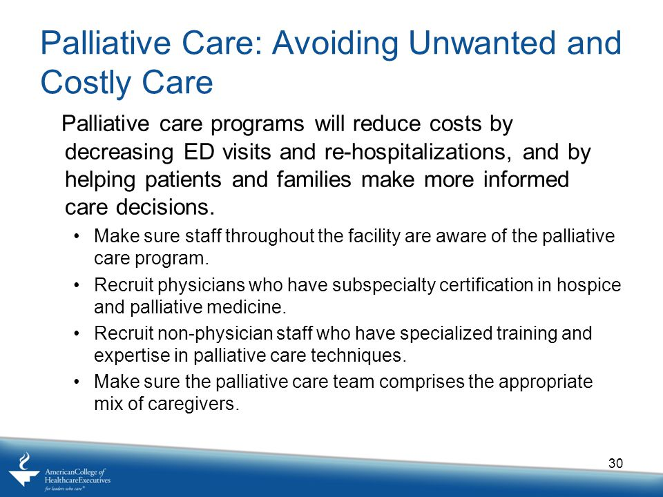 Palliative Care: Avoiding Unwanted and Costly Care
