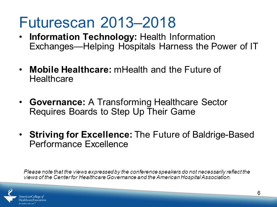 Futurescan 2013–2018 Information Technology: Health Information Exchanges—Helping Hospitals Harness the Power of IT.