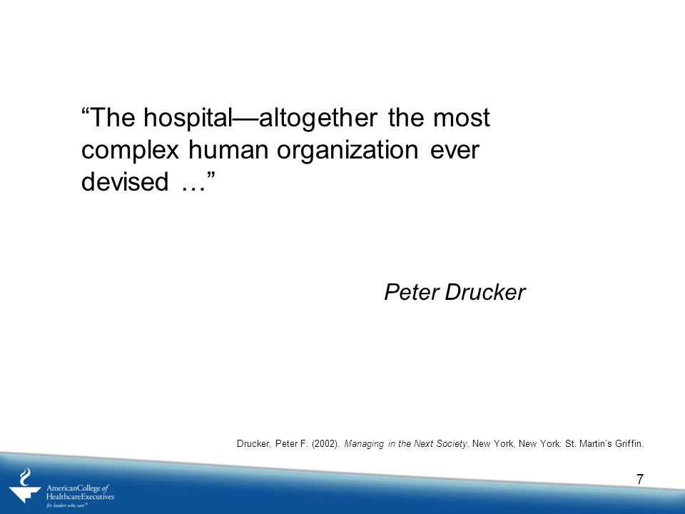 The hospital—altogether the most complex human organization ever devised …