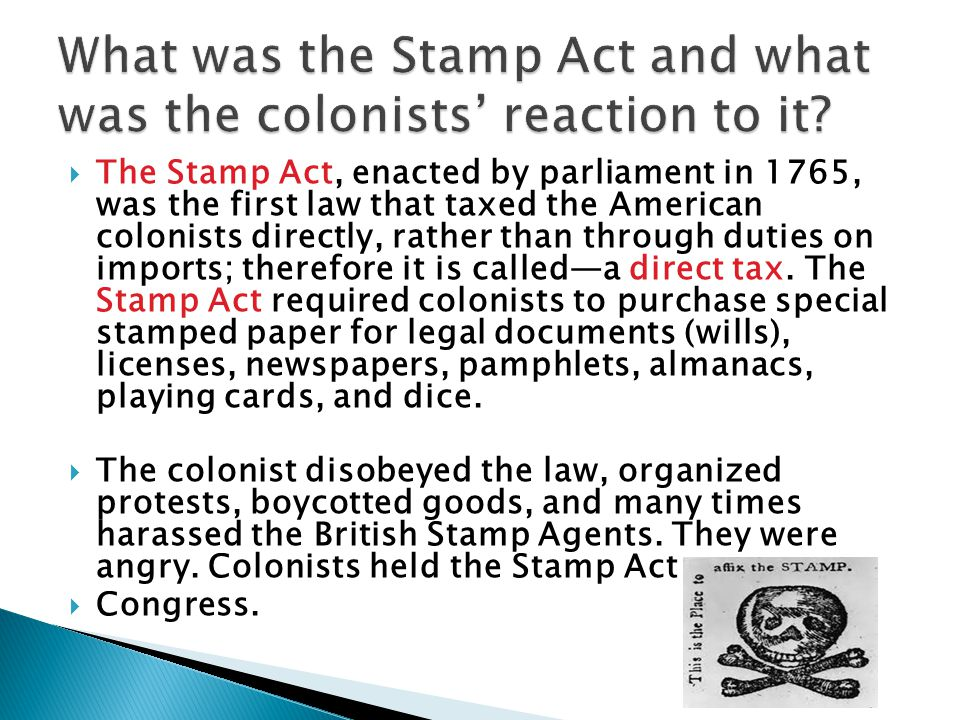 What was the Stamp Act and what was the colonists' reaction to it