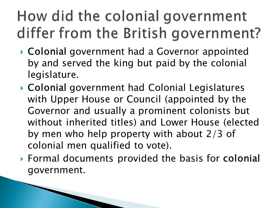 How did the colonial government differ from the British government