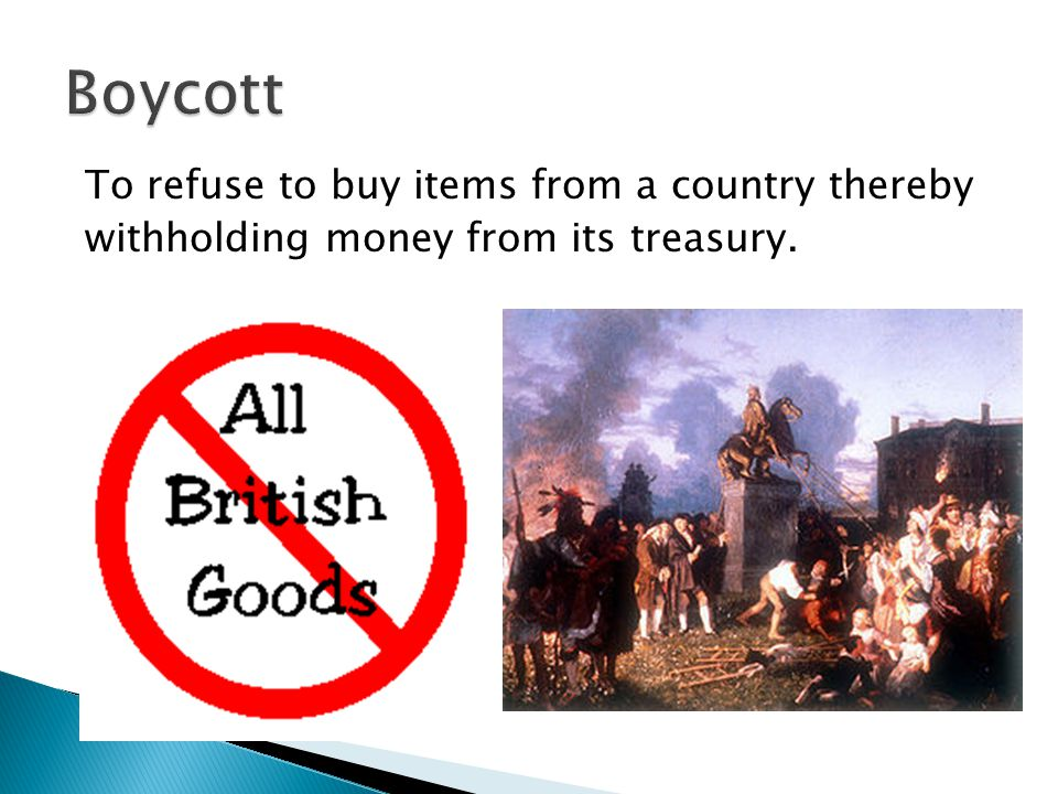 Boycott To refuse to buy items from a country thereby
