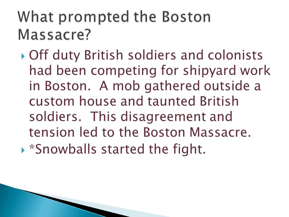 What prompted the Boston Massacre