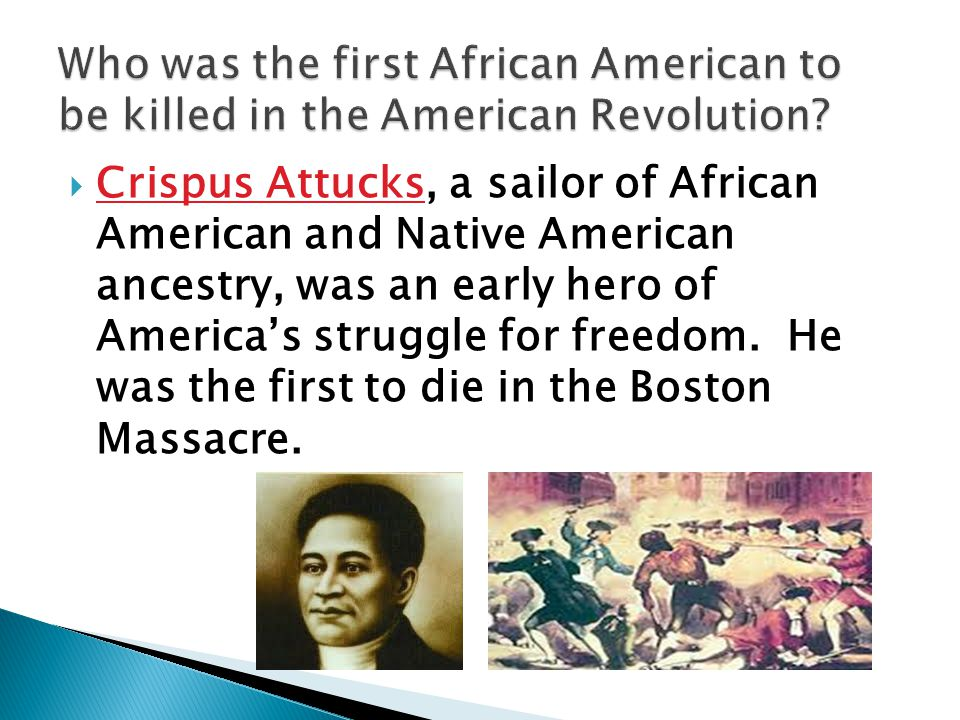 Who was the first African American to be killed in the American Revolution