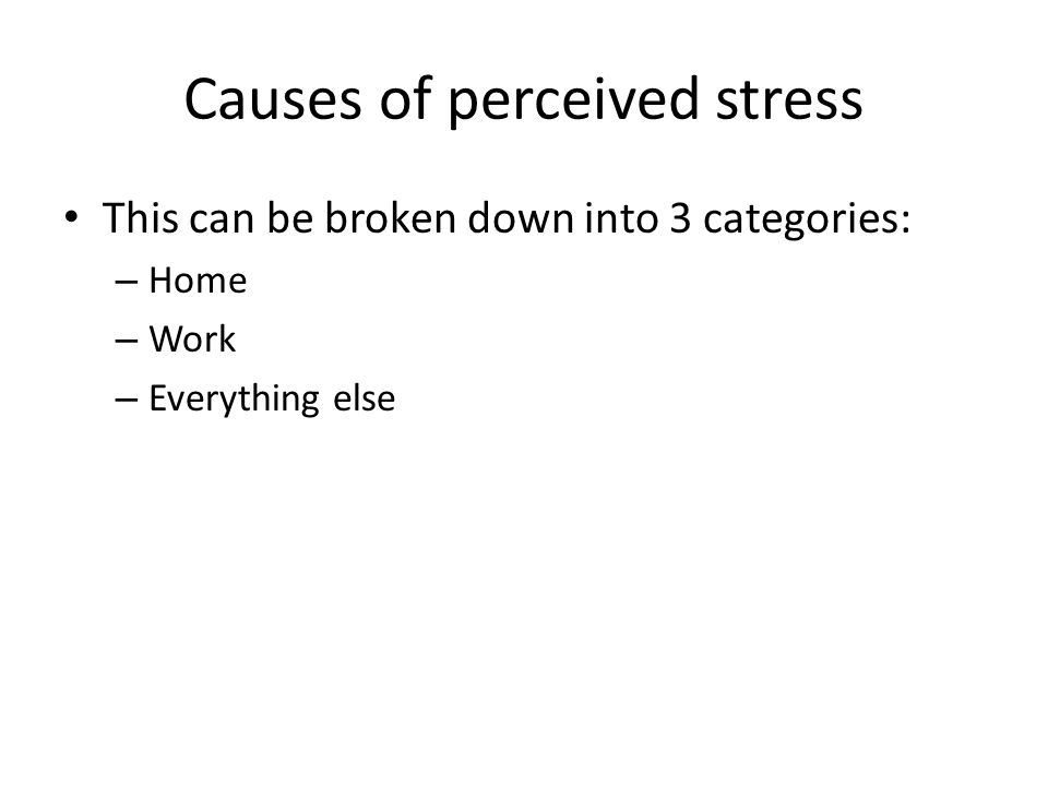 Causes of perceived stress