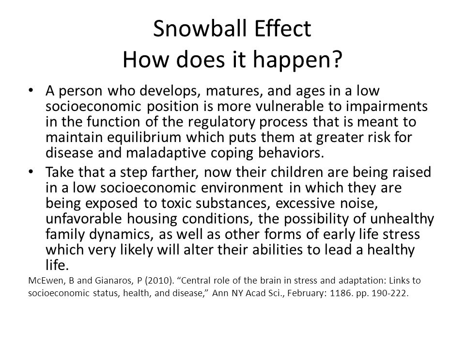 Snowball Effect How does it happen