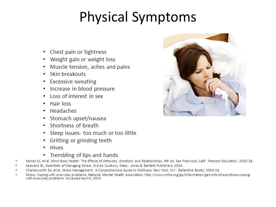 Physical Symptoms Chest pain or tightness Weight gain or weight loss
