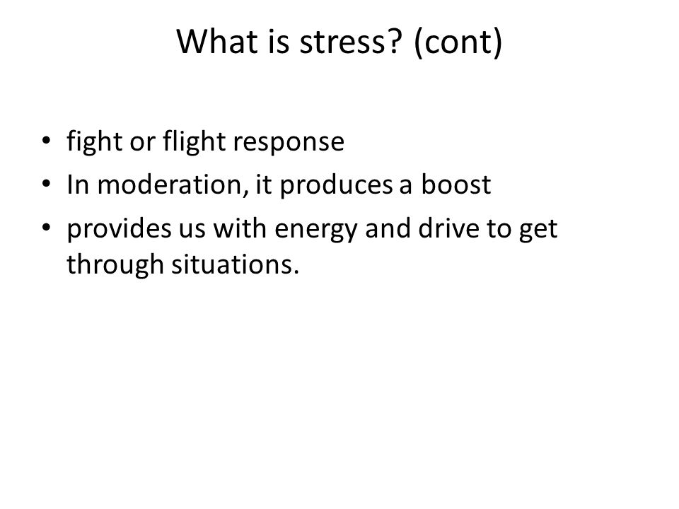 What is stress (cont) fight or flight response