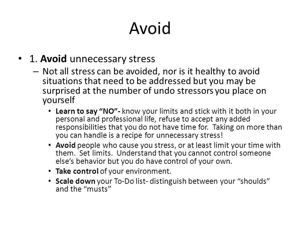 Avoid 1. Avoid unnecessary stress