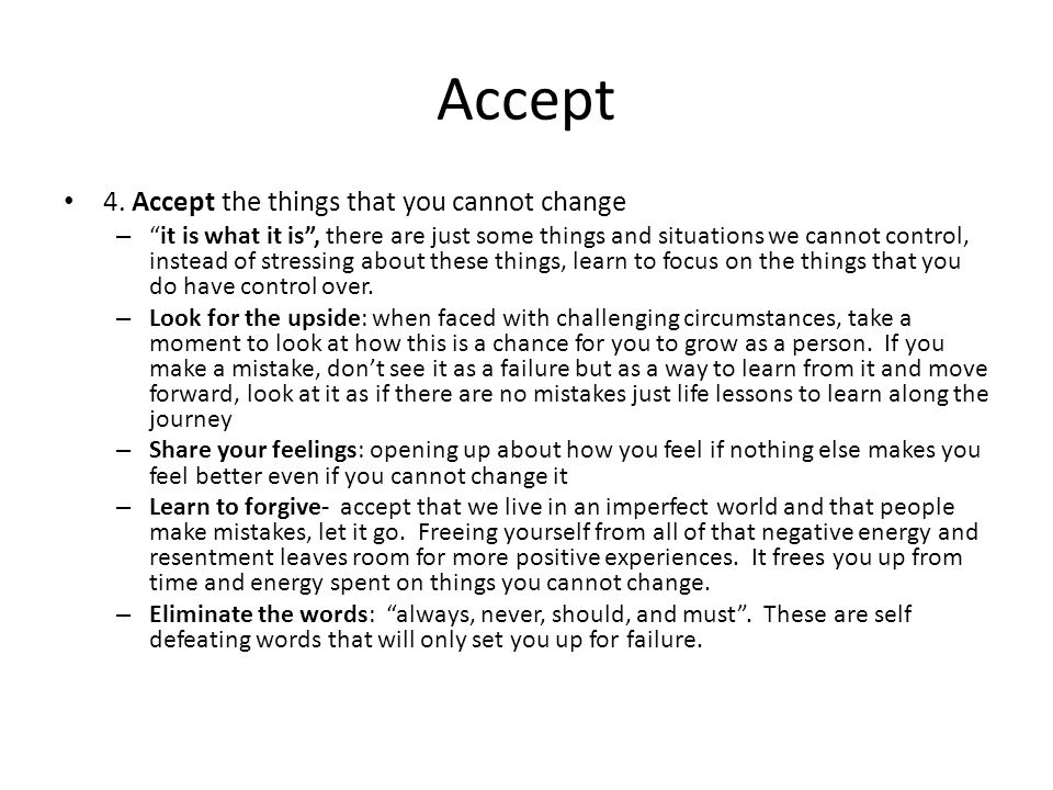 Accept 4. Accept the things that you cannot change