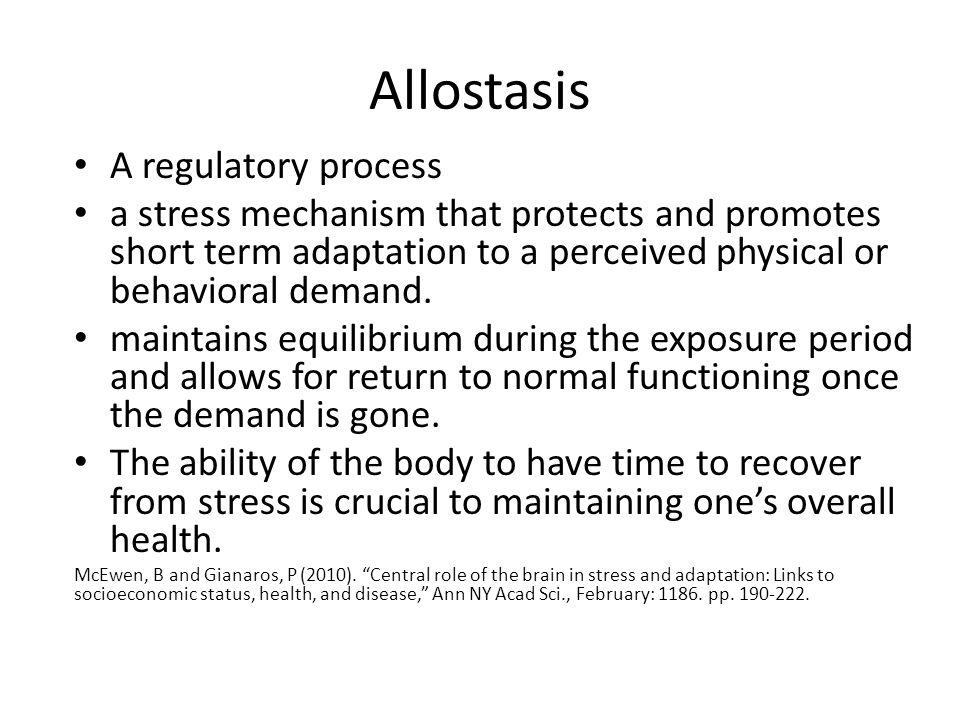Allostasis A regulatory process