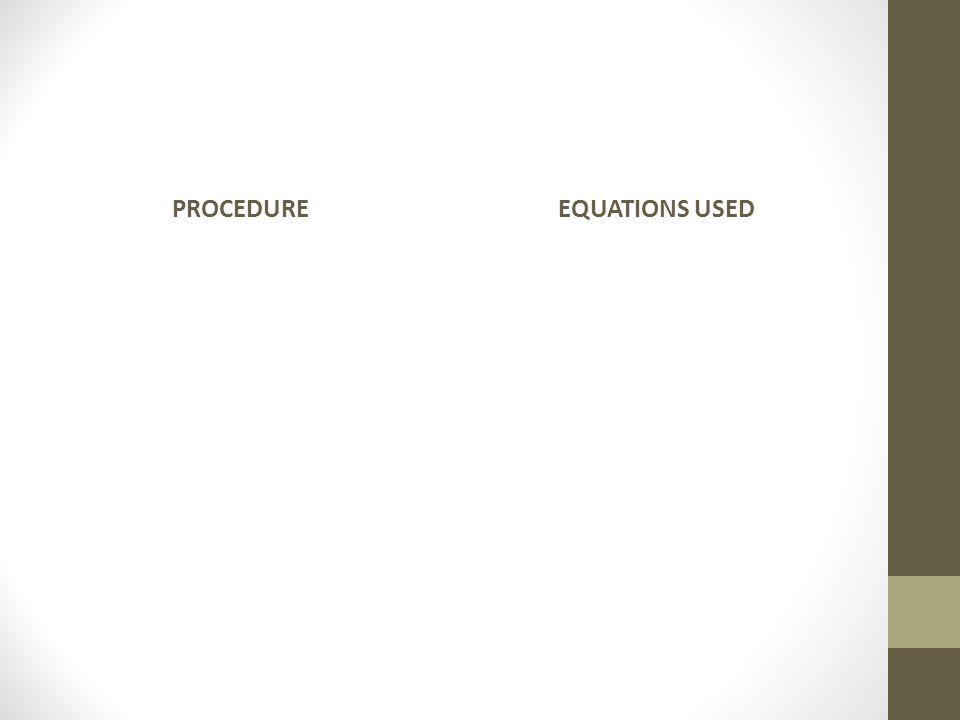 PROCEDURE EQUATIONS USED