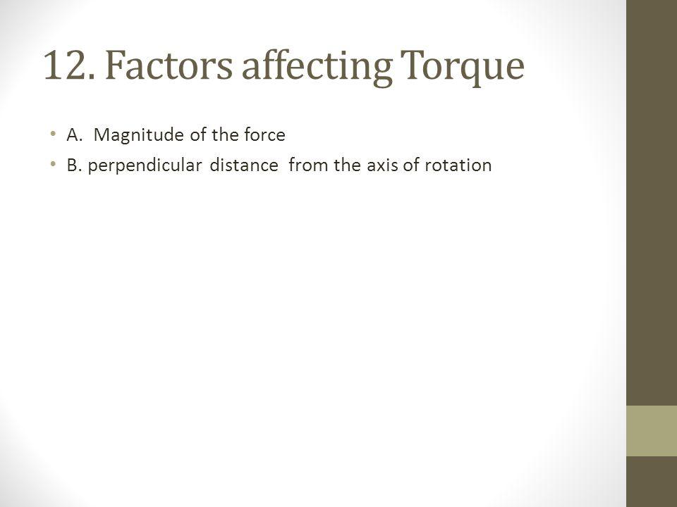 12. Factors affecting Torque