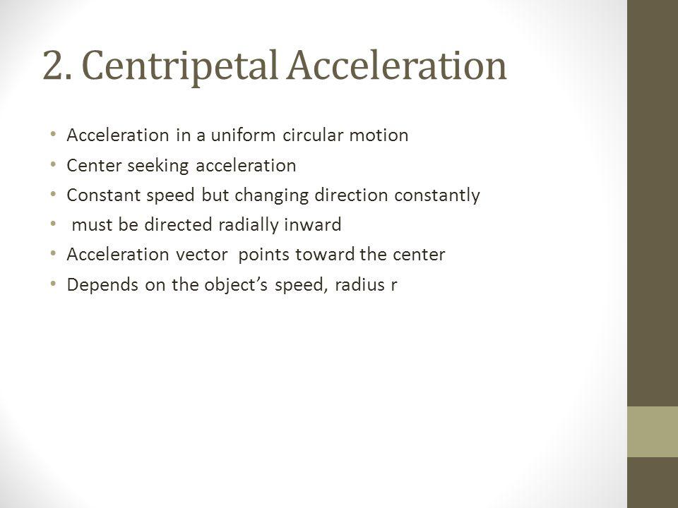 2. Centripetal Acceleration