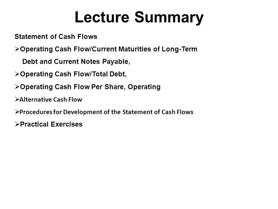Lecture Summary Statement of Cash Flows