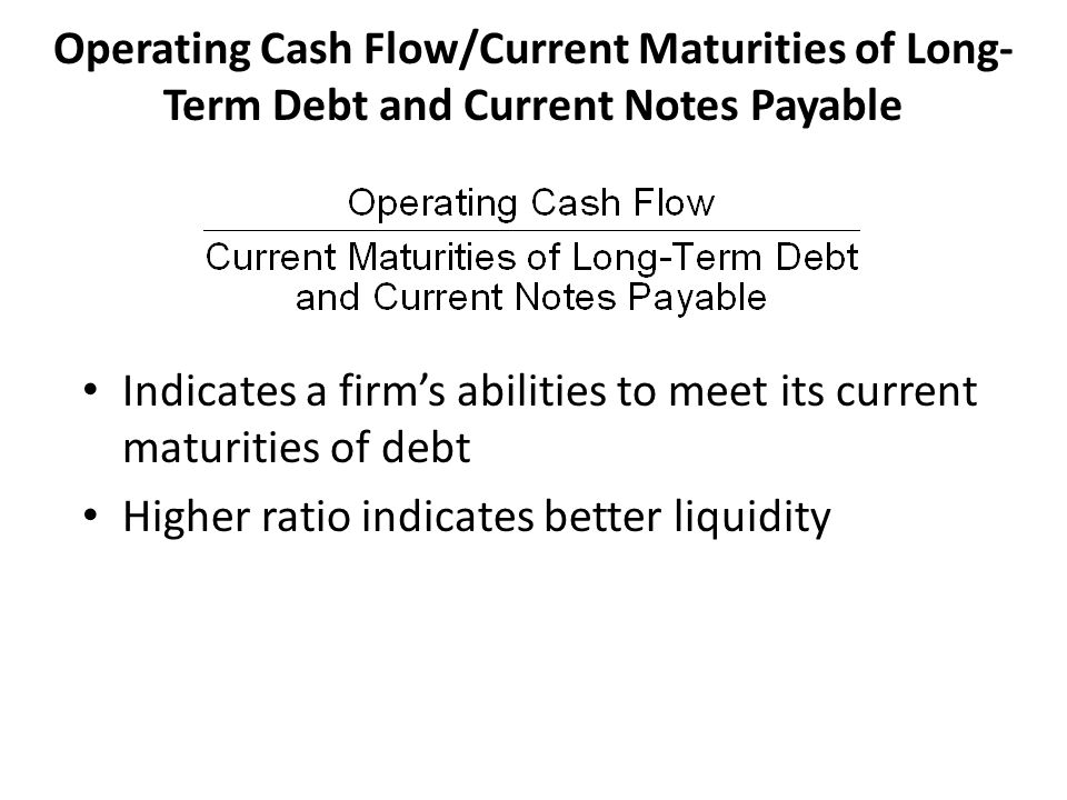 Operating Cash Flow/Current Maturities of Long-Term Debt and Current Notes Payable