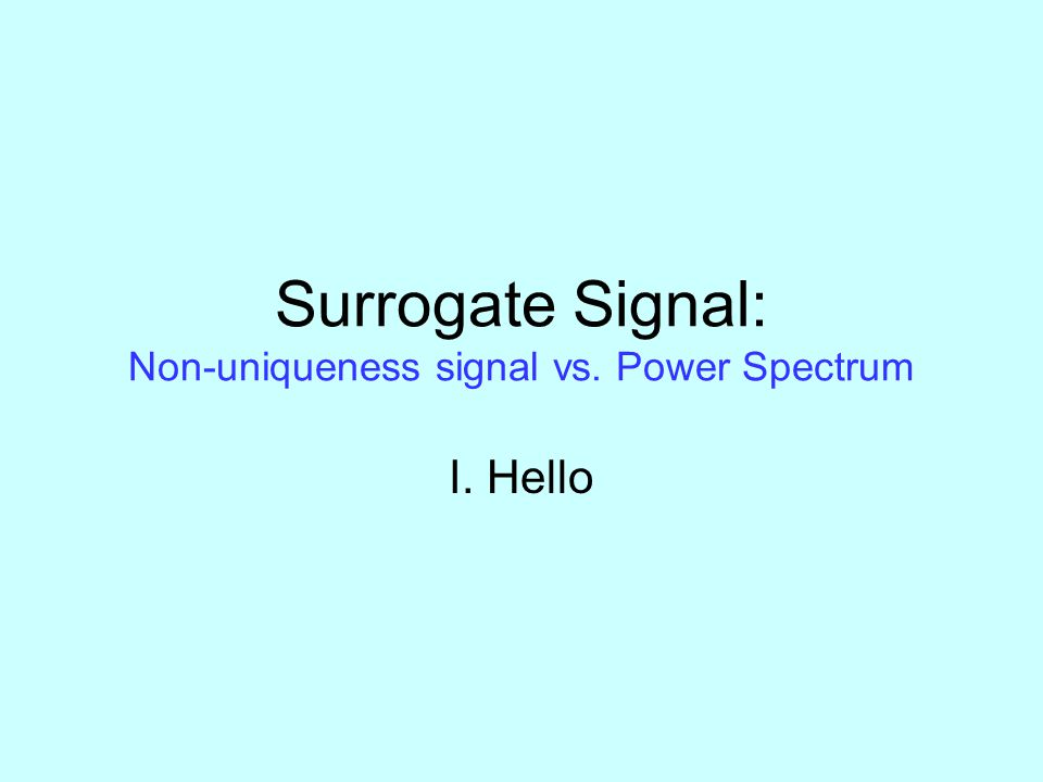 Surrogate Signal: Non-uniqueness signal vs. Power Spectrum