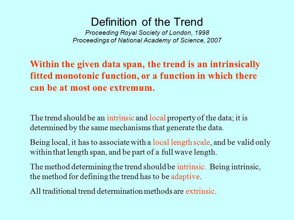 Definition of the Trend Proceeding Royal Society of London, 1998 Proceedings of National Academy of Science, 2007