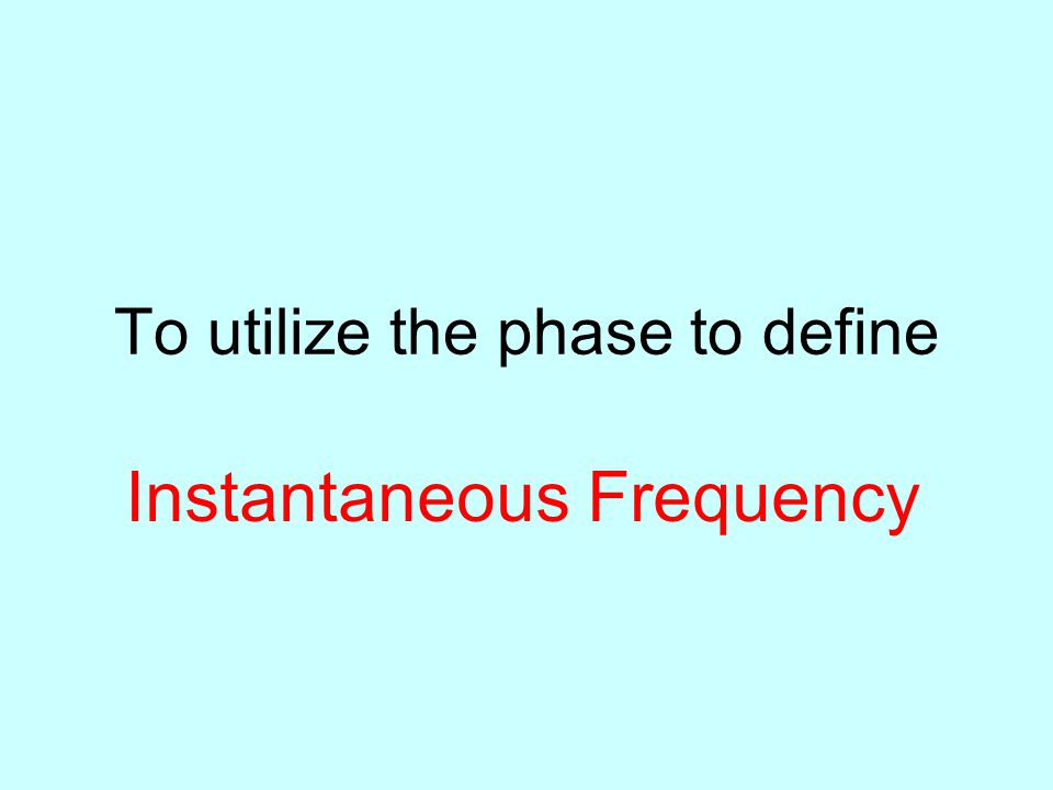 To utilize the phase to define