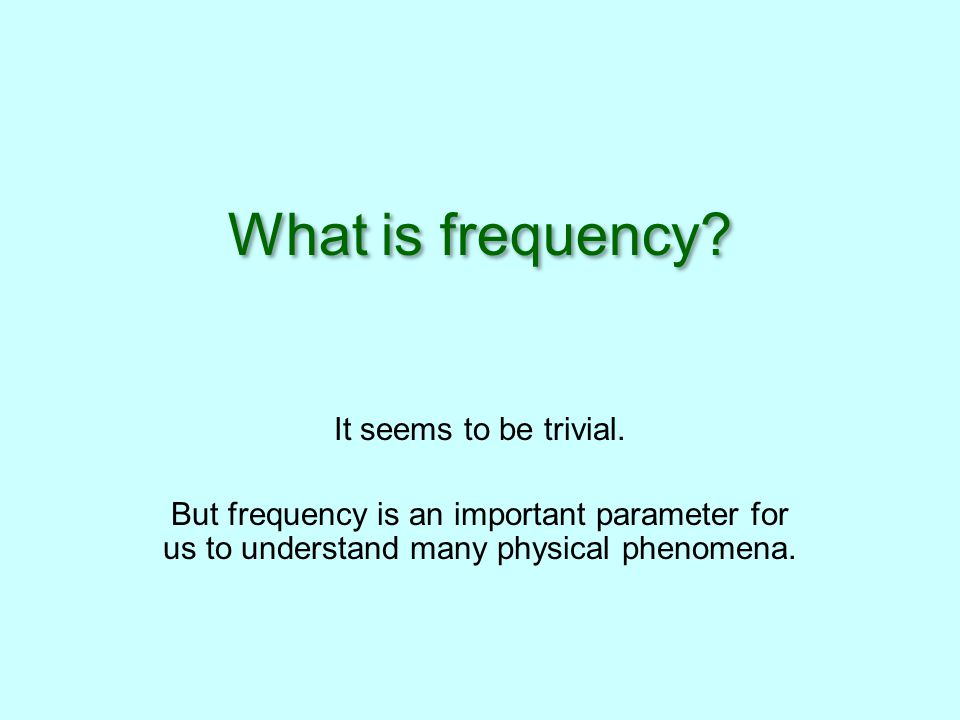 What is frequency It seems to be trivial.