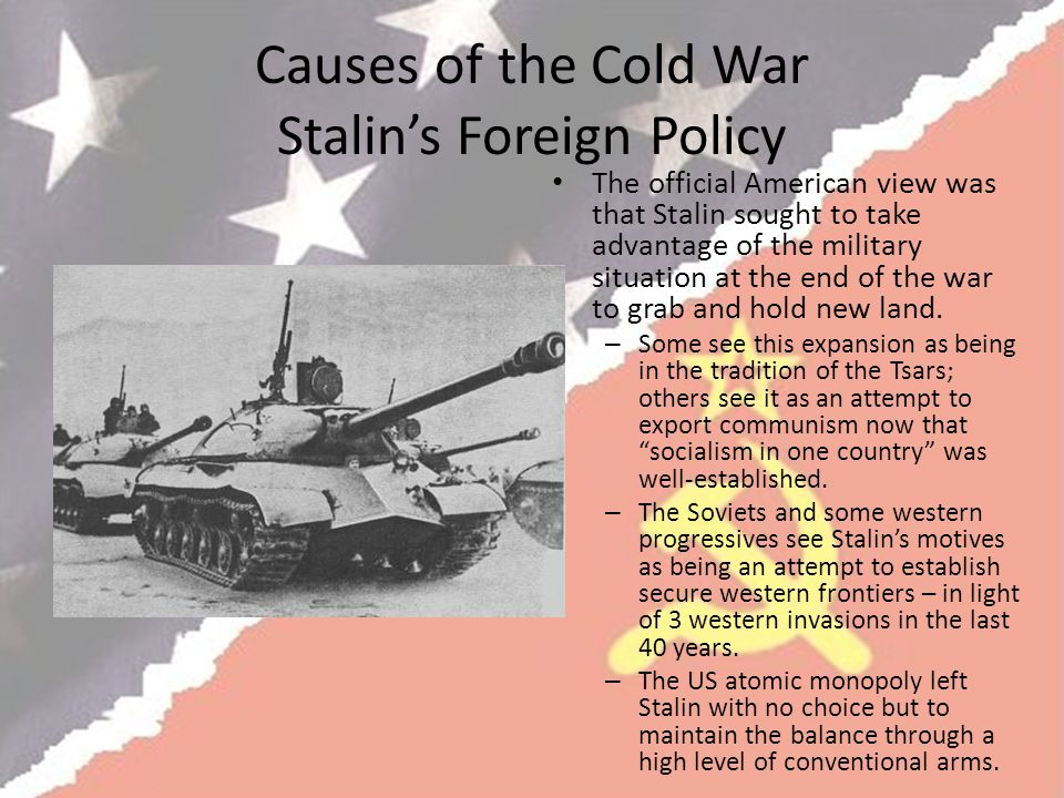 Causes of the Cold War Stalin's Foreign Policy