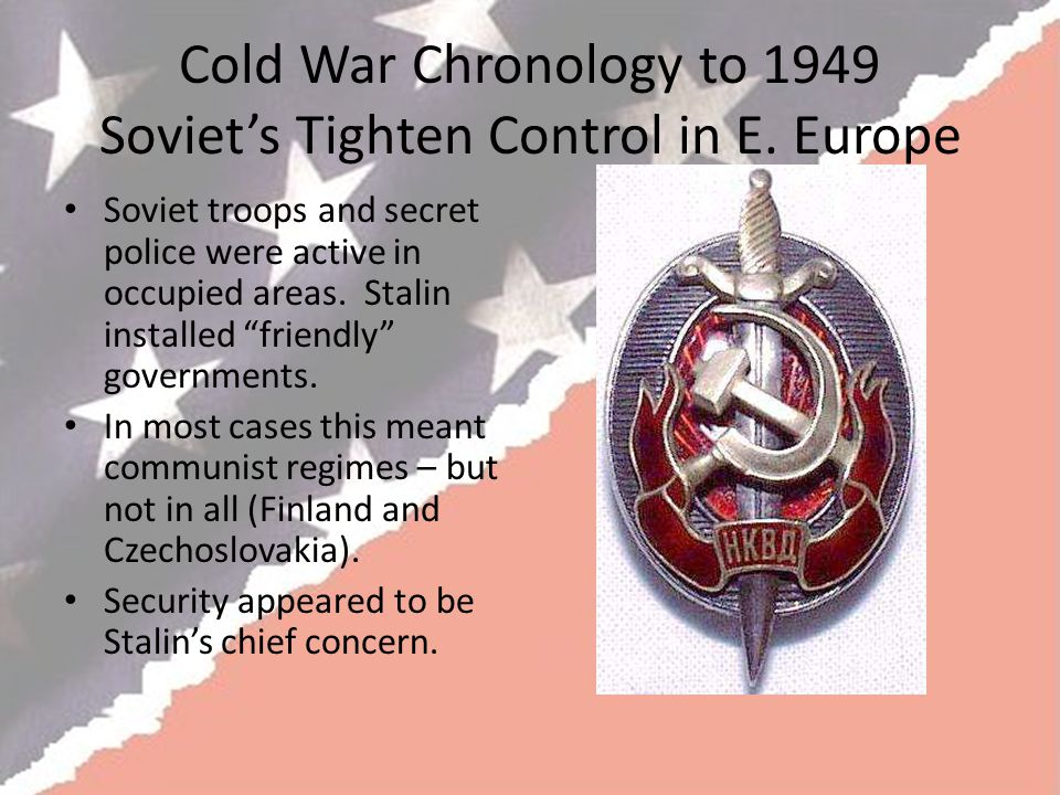 Cold War Chronology to 1949 Soviet's Tighten Control in E. Europe
