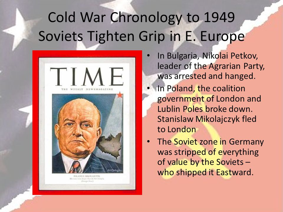 Cold War Chronology to 1949 Soviets Tighten Grip in E. Europe
