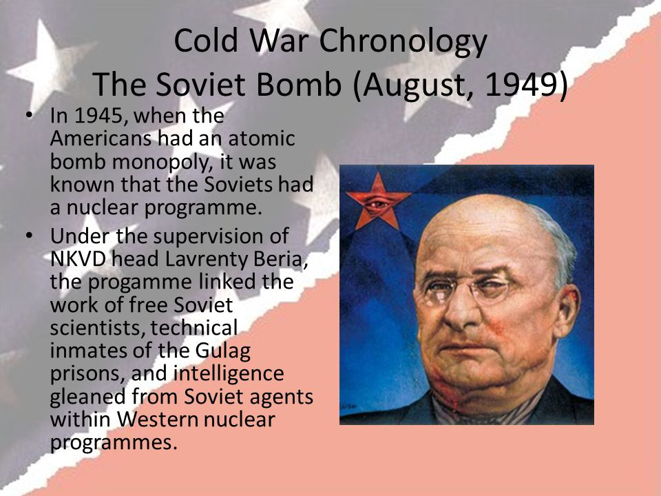 Cold War Chronology The Soviet Bomb (August, 1949)