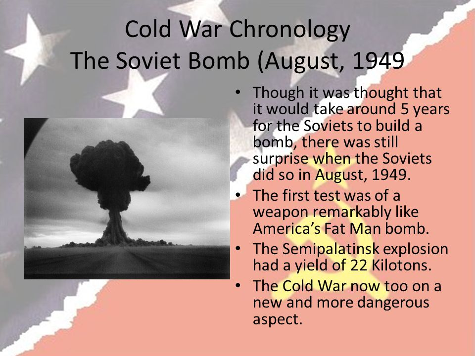 Cold War Chronology The Soviet Bomb (August, 1949