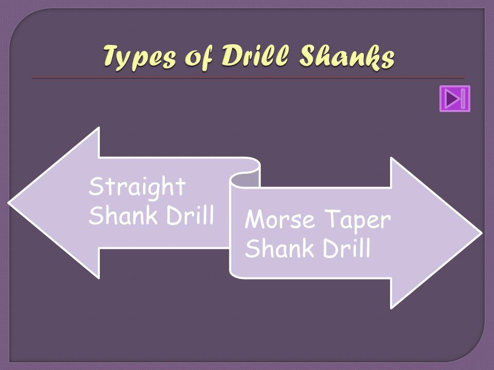 Types of Drill Shanks Straight Shank Drill Morse Taper Shank Drill