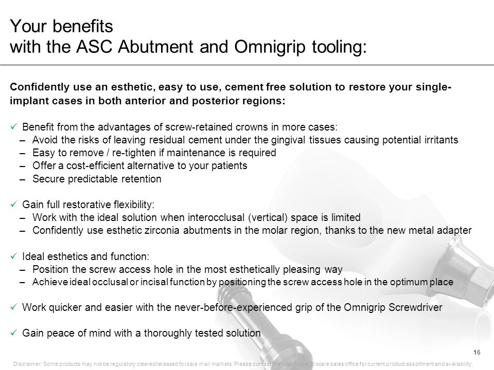 Your benefits with the ASC Abutment and Omnigrip tooling: