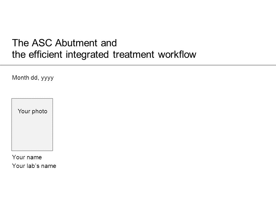 The ASC Abutment and the efficient integrated treatment workflow