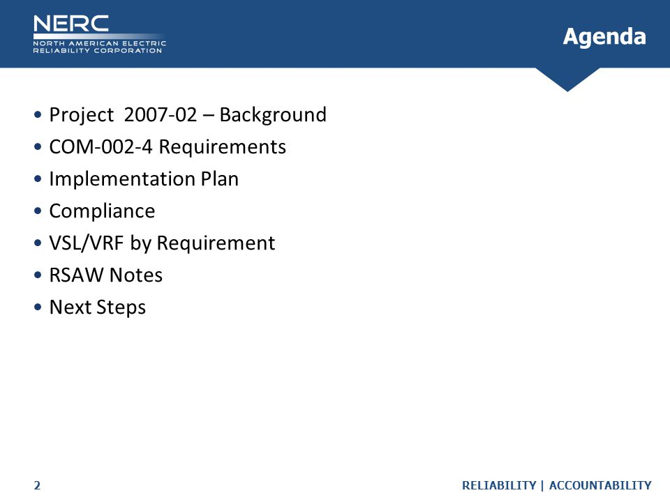 Agenda Project 2007-02 – Background. COM-002-4 Requirements. Implementation Plan. Compliance. VSL/VRF by Requirement.