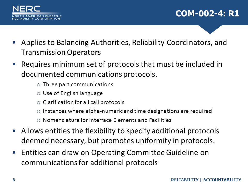 COM-002-4: R1 Applies to Balancing Authorities, Reliability Coordinators, and Transmission Operators.